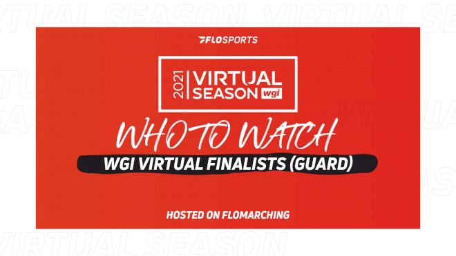 Who To Watch: Groups, Ensembles, & Solos In WGI Virtual Finals (Guard)