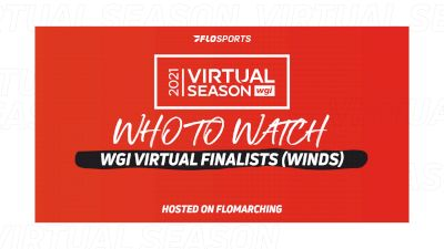 Who To Watch: Groups, Ensembles, & Solos In WGI Virtual Finals (Winds)