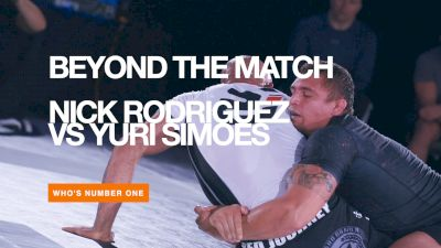 Beyond the Match: Nick Rodriguez vs Yuri Simoes