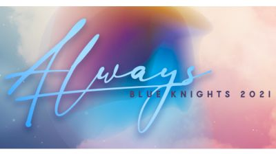 """Show Announcement: Blue Knights 2021 """"Always"""""""