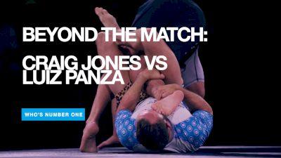 Beyond The Match: Craig Jones vs Luiz Panza