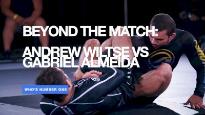 Beyond The  Match: Andrew Wiltse vs Gabriel Almeida