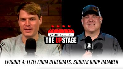 Live! From Bluecoats, Scouts Drop The Hammer | The Upstage (Ep. 4)