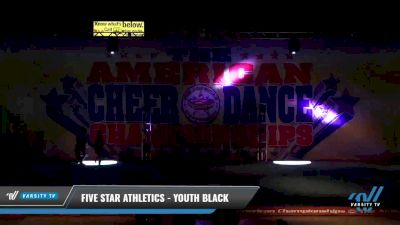 Five Star Athletics - Youth Black [2021 L1.1 Youth - PREP Day 2] 2021 The American Celebration DI & DII