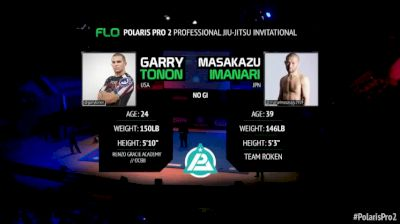 Polaris Pro 2: Garry Tonon vs. Imanari Masakazu - No Gi