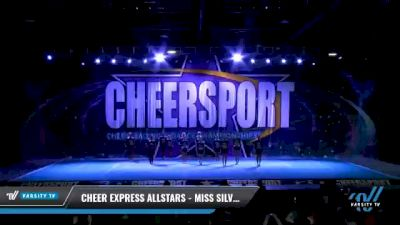 Cheer Express - Miss Silver [2021 L6 Senior - XSmall Day 1] 2021 CHEERSPORT National Cheerleading Championship