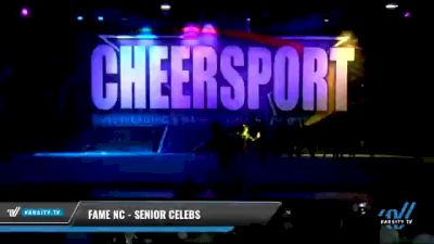 FAME NC - Senior Celebs [2021 L2 Senior - Small Day 1] 2021 CHEERSPORT National Cheerleading Championship