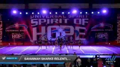 Savannah Sharks - Relentless [2021 Senior XSmall 6 Day 1] 2021 Universal Spirit: Spirit of Hope National Championship