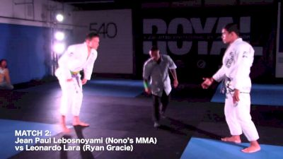 ROYAL Jean Paul Lebosnoyami (Nono's MMA) vs Leonardo Lara (Ryan Gracie)