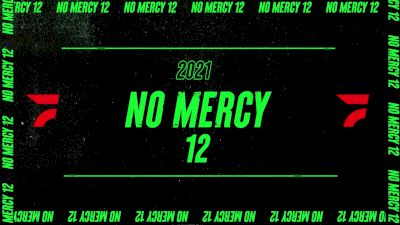 Watch No Mercy 12 Live On FloRacing
