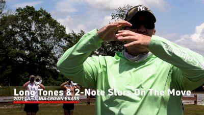 2021 Carolina Crown Brass: Long Tones & 2-Note Lip Slurs, On The Move
