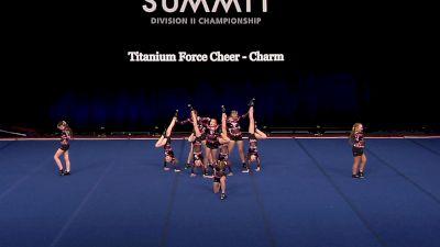 Titanium Force Cheer - Charm [2021 L1 Junior - Small Semis] 2021 The D2 Summit