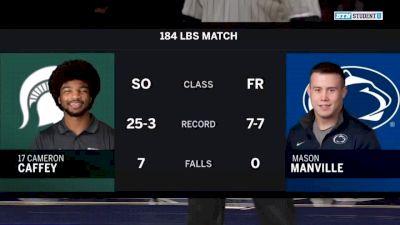 184 lbs, Cameron Caffey (Michigan State) vs Mason Manville (Penn State)