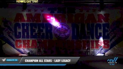 Champion All Stars - Lady Legacy [2021 L4.2 Senior - D2 - Small Day 2] 2021 The American Celebration DI & DII