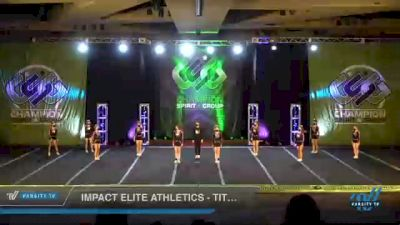 Impact Elite Athletics - Titanium [2021 L3 Senior Coed - D2 - Small Day 3] 2021 CSG Super Nationals DI & DII