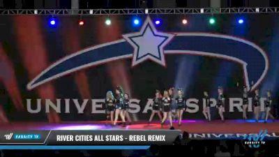 River Cities All Stars - Rebel Remix [2021 L4.2 Senior - D2 Day 2] 2021 Universal Spirit-The Grand Championship