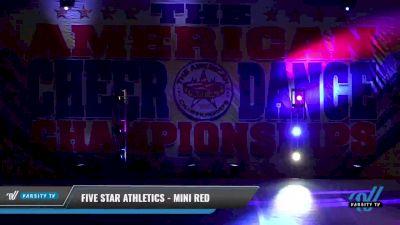 Five Star Athletics - Mini Red [2021 L1 Mini Day 1] 2021 The American Celebration DI & DII