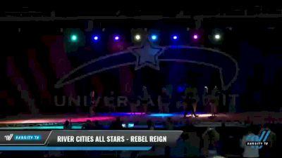 River Cities All Stars - Rebel Reign [2021 L6 Senior - XSmall - B Day 2] 2021 Universal Spirit-The Grand Championship