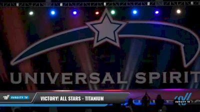 Victory! All Stars - Titanium [2021 L5 Junior - D2 Day 2] 2021 Universal Spirit-The Grand Championship