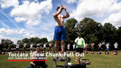 2021 Carolina Crown Brass: Toccata Show Chunk, Full Out